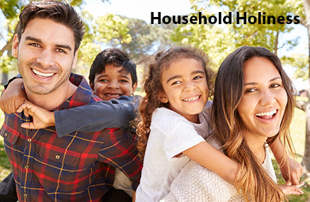 Household Holiness